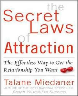 The Secret Laws of Attraction de Talane Miedaner