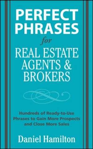 Perfect Phrases for Real Estate Agents & Brokers de Dan Hamilton