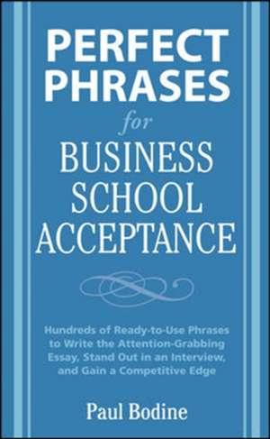 Perfect Phrases for Business School Acceptance de Paul Bodine