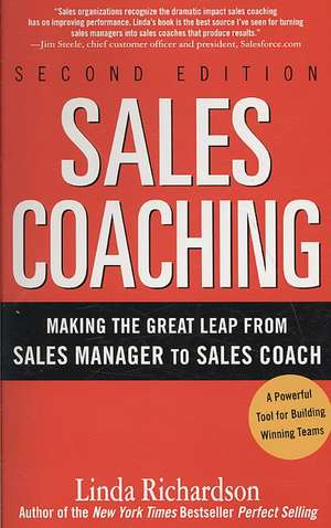 Sales Coaching: Making the Great Leap from Sales Manager to Sales Coach de Linda Richardson