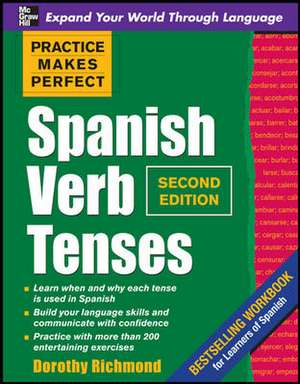 Richmond, D: Practice Makes Perfect Spanish Verb Tenses