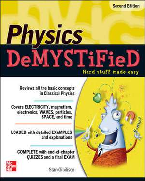 Physics DeMYSTiFieD, Second Edition de Stan Gibilisco