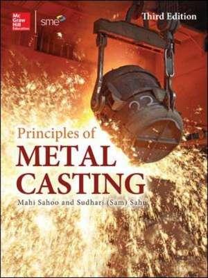Principles of Metal Casting, Third Edition de Mahi Sahoo