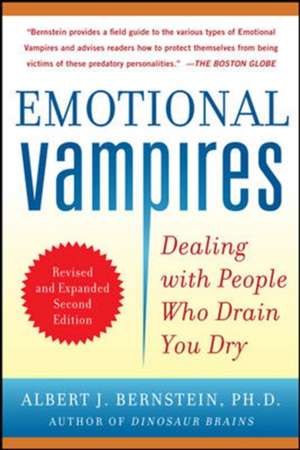 Emotional Vampires: Dealing with People Who Drain You Dry, Revised and Expanded 2nd Edition de Albert Bernstein