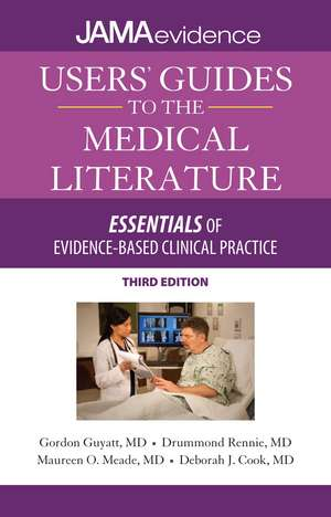 Users' Guides to the Medical Literature: Essentials of Evidence-Based Clinical Practice, Third Edition