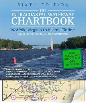 Intracoastal Waterway Chartbook Norfolk to Miami, 6th Edition de John Kettlewell