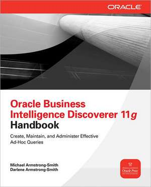 Oracle Business Intelligence Discoverer 11g Handbook de Michael Armstrong-Smith