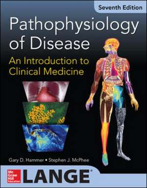 Pathophysiology of Disease: An Introduction to Clinical Medicine 7/E