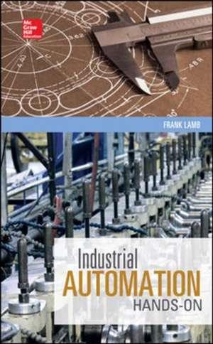 Industrial Automation: Hands On de Frank Lamb