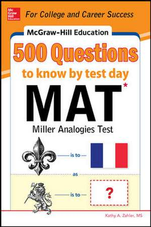 McGraw-Hill Education 500 MAT Questions to Know by Test Day de Kathy Zahler