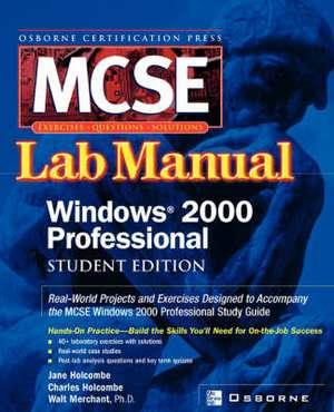 Certification Press MCSE Windows (R) 2000 Professional Lab Manual, Student Edition de Jane Holcombe