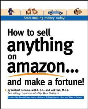 How to Sell Anything on Amazon...and Make a Fortune! de Michael Bellomo