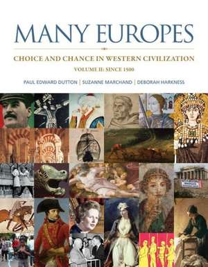 Many Europes, Volume 2 with Connect Plus Access Code:  Choice and Chance in Western Civilization de Paul Edward Dutton