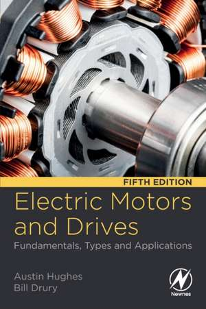 Electric Motors and Drives: Fundamentals, Types and Applications de Austin Hughes