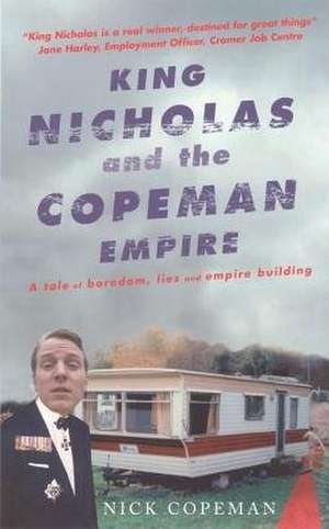 King Nicholas and the Copeman Empire:  How to Prepare for a Healthy Pregnancy and Give Your Baby the Best Possible Start de Nick Copeman