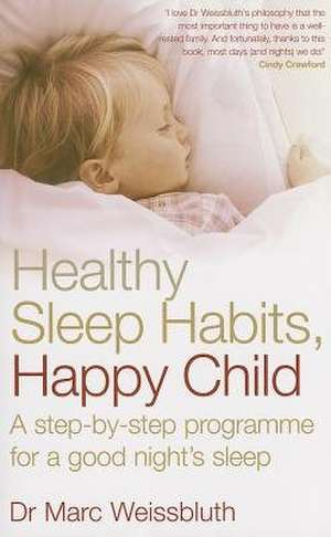 Healthy Sleep Habits, Happy Child de Marc Weissbluth