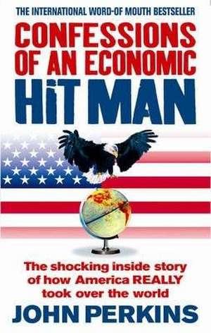 Confessions of an Economic Hit Man de John Perkins