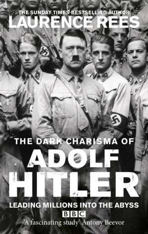 Rees, L: Dark Charisma of Adolf Hitler imagine