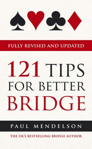 121 Tips for Better Bridge Fully Revised and Updated imagine