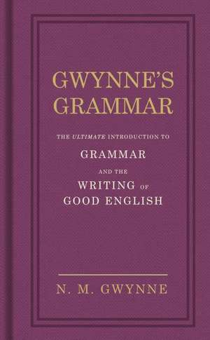 Gwynne, N: Gwynne's Grammar imagine