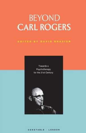 Beyond Carl Rogers de David Brazier