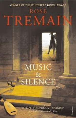 Music & Silence de Rose Tremain
