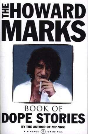 Howard Marks' Book Of Dope Stories imagine