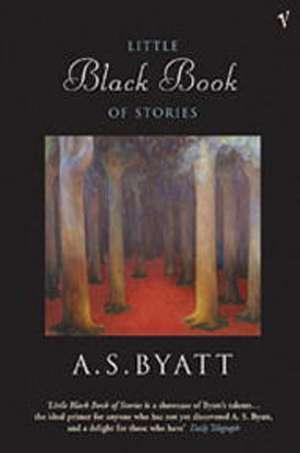 The Little Black Book Of Stories de A. S. Byatt