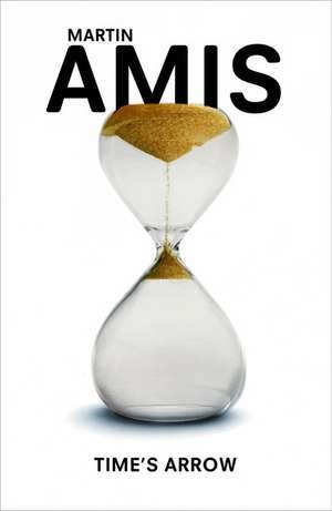 Time's Arrow or the Nature of the Offence: Săgeata timpului. Limba Engleză de Martin Amis