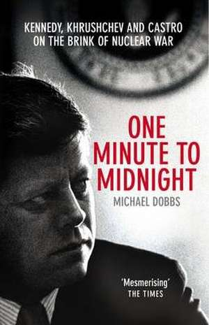 One Minute To Midnight de Michael Dobbs