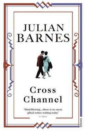 Cross Channel de Julian Barnes