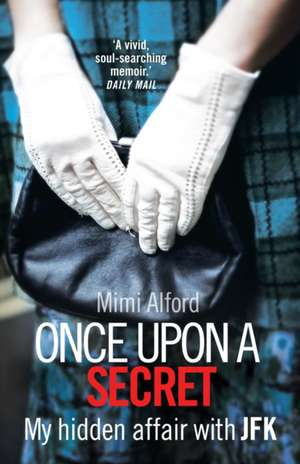 Once Upon a Secret de Mimi Alford