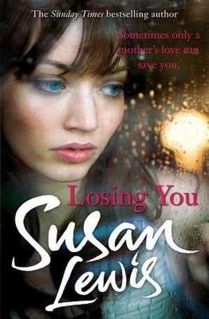 Losing You de Susan Lewis