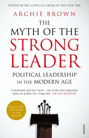 The Myth of the Strong Leader de Archie Brown