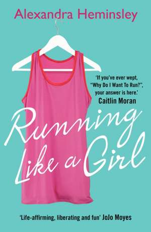 Running Like a Girl de Alexandra Heminsley