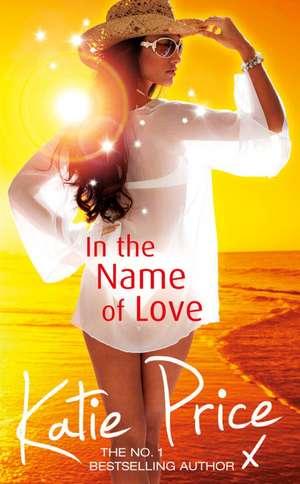 Price, K: In the Name of Love de Katie Price