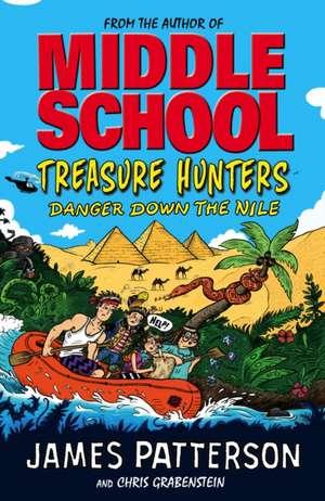 Treasure Hunters 02: Danger Down the Nile de James Patterson