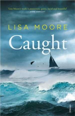 Moore, L: Caught de Lisa Moore