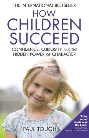 How Children Succeed de Paul Tough