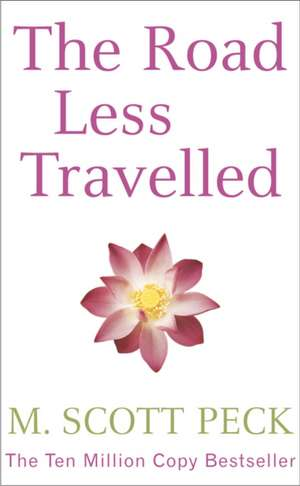 The Road Less Travelled de M. Scott Peck