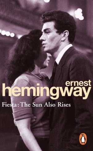 Fiesta. The Sun Also Rises de Ernest Hemingway