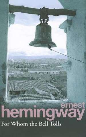 For whom the Bell Tolls de Ernest Hemingway