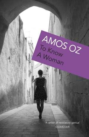 To Know a Woman de Amos Oz