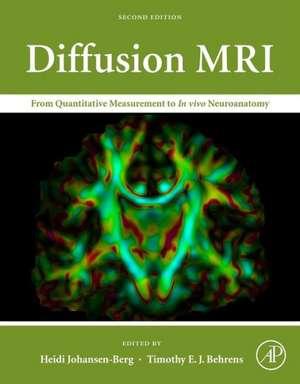 Diffusion MRI: From Quantitative Measurement to In vivo Neuroanatomy de Heidi Johansen-Berg
