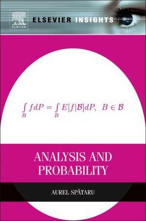 Analysis and Probability de Aurel Spataru