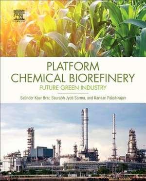 Platform Chemical Biorefinery: Future Green Chemistry de Satinder Kaur Brar