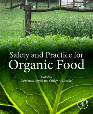 Safety and Practice for Organic Food de Debabrata Biswas