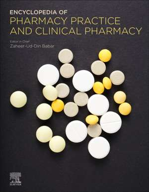 Encyclopedia of Pharmacy Practice and Clinical Pharmacy de Zaheer-Ud-Din Babar