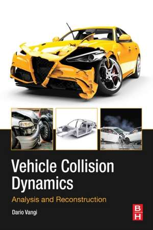 Vehicle Collision Dynamics: Analysis and Reconstruction de Dario Vangi