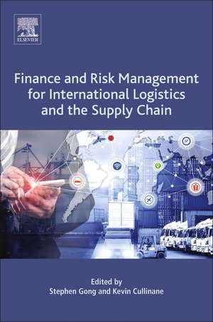 Finance and Risk Management for International Logistics and the Supply Chain de Stephen Gong
